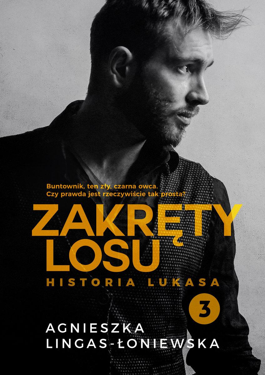 historia-lukasa-zakrety-losu-tom-3-b-iext53997316 Agnieszka Lingas-Łoniewska- Zakręty losu. Historia Lukasa