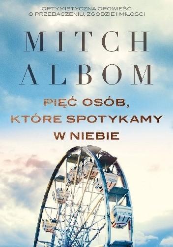 Mitch Albom- Pięć osób, które spotykamy w niebie