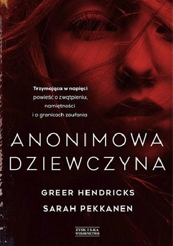 Sarah Pekkanen, Greer Hendricks- Anonimowa dziewczyna [PRZEDPREMIEROWO]
