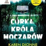 Karen Dionne- Córka króla moczarów