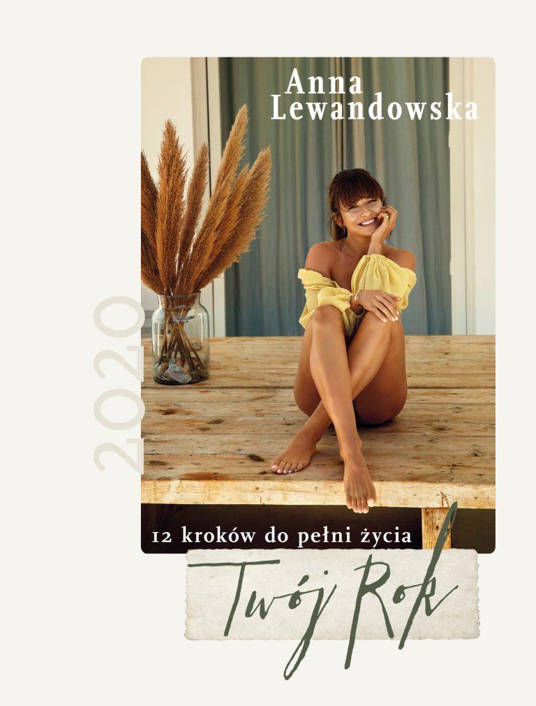 Anna Lewandowska- Twój Rok 2020. 12 kroków do pełni życia