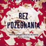 Agnieszka Lingas-Łoniewska- Bez pożegnania [PRZEDPREMIEROWO]