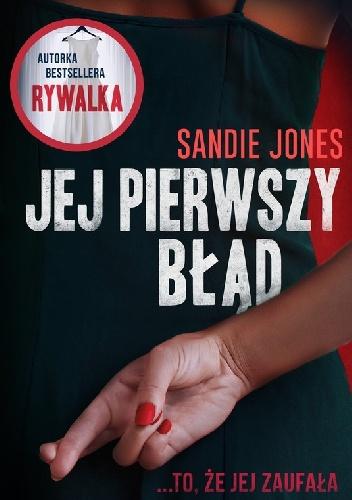 Sandie Jones- Jej pierwszy błąd