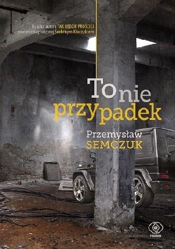 Przemysław Semczuk- To nie przypadek