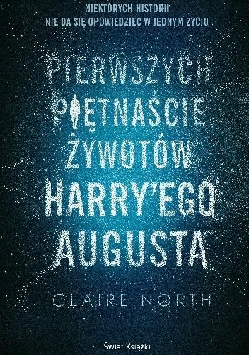 Claire North- Pierwszych piętnaście żywotów Harry'ego Augusta [AUDIOBOOK]