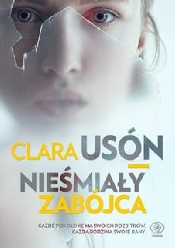 Clara Usón- Nieśmiały zabójca [PRZEDPREMIEROWO]