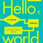 Hannah Fry- Hello world. Jak być człowiekiem w epoce maszyn [AUDIOBOOK]