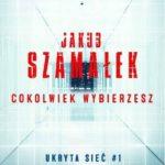 Jakub Szamałek- Cokolwiek wybierzesz