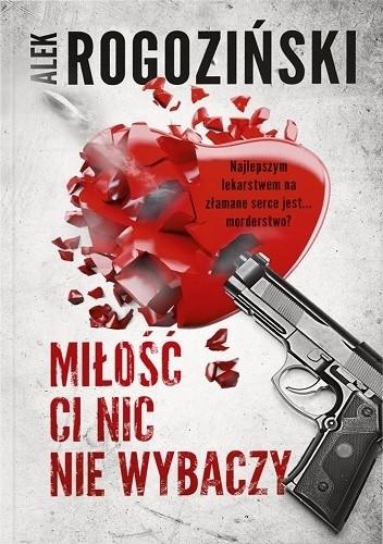 Alek Rogoziński- Miłość ci nic nie wybaczy