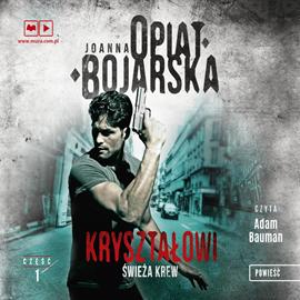 Joanna Opiat-Bojarska-Kryształowi. Świeża krew [AUDIOBOOK]