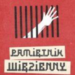 Artur Ligęska- Pamiętnik więzienny [PREMIEROWO]