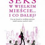 Candace Bushnell- Seks w wielkim mieście… i co dalej? [PRZEDPREMIEROWO]