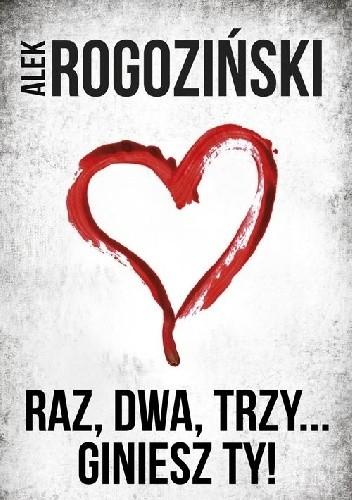 Alek Rogoziński- Raz, dwa, trzy... giniesz ty!