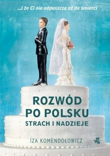 756286-352x500 Iza Komendołowicz-Rozwód po polsku. Strach i nadzieje