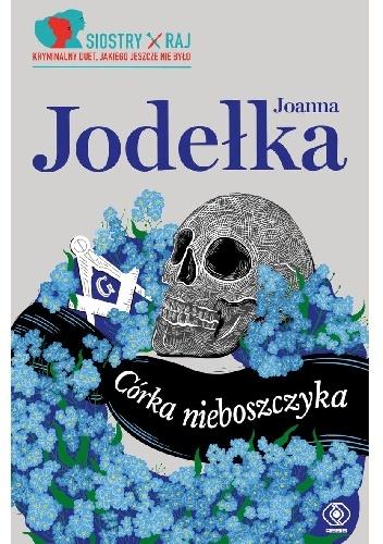 Joanna Jodełka- Córka nieboszczyka [PRZEDPREMIEROWO]