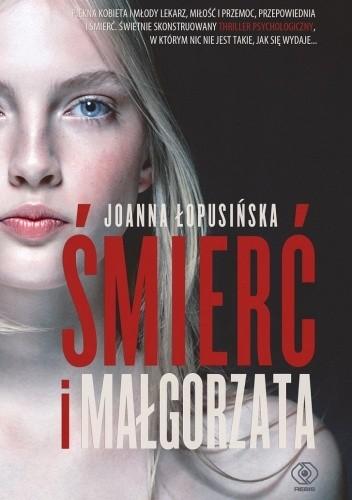 Joanna Łopusińska- Śmierć i Małgorzata [PRZEDPREMIEROWO]