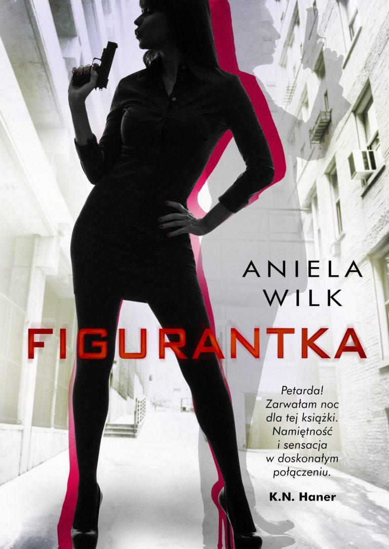 okladka_FIGURANTKA_f-768x1085 Aniela Wilk- Figurantka [PRZEDPREMIEROWO]
