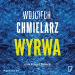 Wojciech Chmielarz- Wyrwa [AUDIOBOOK]