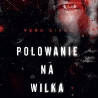 Vera Eikon- Polowanie na Wilka [AUDIOBOOK]