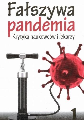 Fałszywa pandemia. Krytyka naukowców i lekarzy- Pr. Zbiorowa