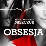 Katarzyna Berenika Miszczuk- Obsesja [AUDIOBOOK]