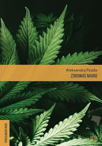 Aleksandra Pezda- Zdrowaś mario. Reportaże o medycznej marihuanie [AUDIOBOOK]