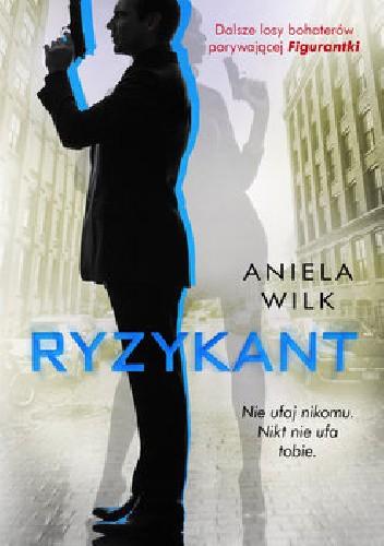 Aniela Wilk- Ryzykant