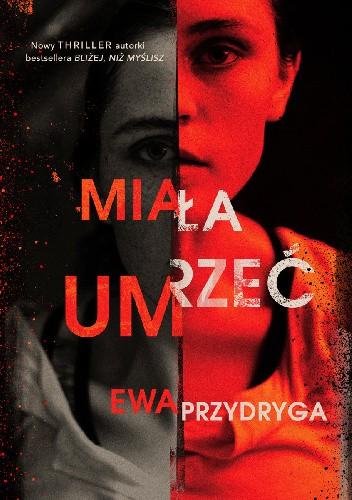 Ewa Przydryga- Miała umrzeć [PREMIEROWO]
