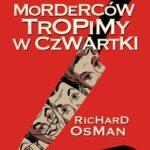 Richard Osman- Morderców tropimy w czwartki [PRZEDPREMIEROWO]