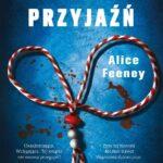 Alice Feeney- Zabójcza przyjaźń